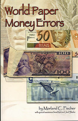 World Paper Money Errors Illustrated In Full COLOR NEW Book FREE Ship in the USA