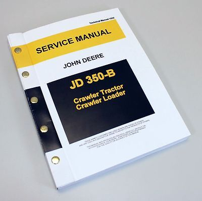 John Deere 350B Bulldozer Dozer Tractor Loader Service Manual Repair Technical