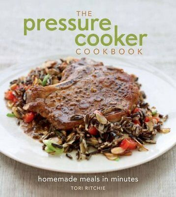 Pressure Cooker Cookbook: Homemade Meals in Minutes, The