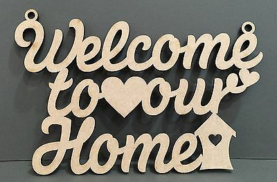 S219 WELCOME TO OUR HOME HOUSE Wood Plaque Quote Hanging Sign Wooden MDF Gift