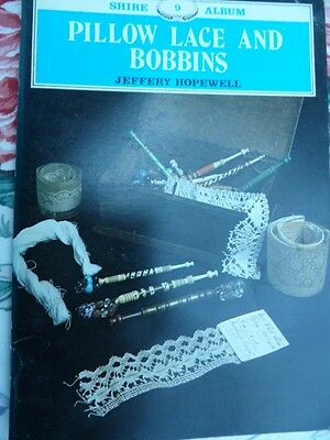 Pillow Lace and Bobbins Jeffrey Hopewell Shire Publications 32 pages Collectable