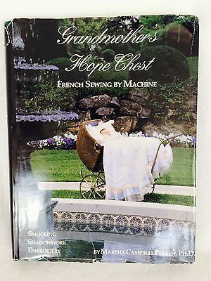 Grandmothers Hope Chest French Sewing By Machine Book By Martha Pullen