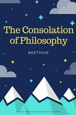 The Consolation of Philosophy by Ancius Boethius.