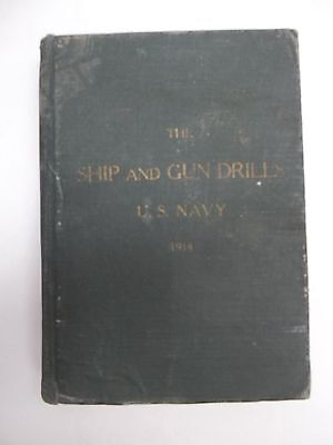 SHIP and GUN DRILLS U.S. NAVY 1914 with Corrections to 1918 Navy Department