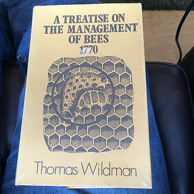 Beekeeping Book - A Treatise On The Management Of Bees 1770 by Thomas Wildman