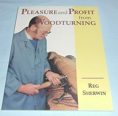 Pleasure & Profit from Woodturning by Reg Sherwin