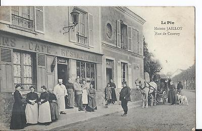CPA - LE PIN (77) RESTAURANT - Maison JAILLOT - Rue de Courtry - ANIMEE