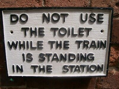 Railway Notice Do Not Use Toilet Train In Station Vintage Design Cast Iron Sign