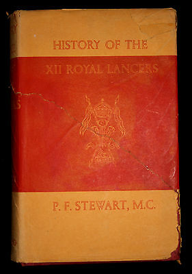 History of the XII (12th) Prince of Wales' Royal Lancers Captain P.F. Stewart MC
