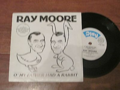 "Ray Moore 'O' My Father Caught A Rabbit' 7"" vinyl single"
