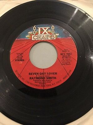 "Raymond Smith  ""SEVEN DAY LOVER"" IX Chains NCS 7007  7"" Northern Soul Single"
