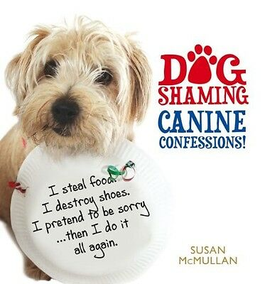 Dog Shaming: Canine Confessions Susan McMullan New Book