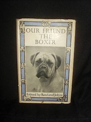 Our Friend The Boxer Edited By Rowland Johns 1st Ed. Hb. + DJ 1951