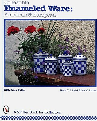 American European Enamel Enameled Granite Ware - Types Makers + Values / Book