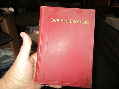 """Very Rare 1st Print  1899 Americana """"Our Red Brothers"""" By Lawrie Tatum"""