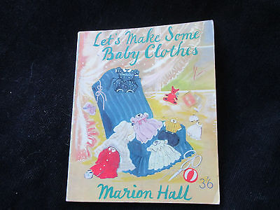 lets make some baby clothes .marion hall ,vintage baby patterns