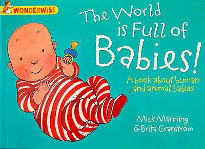 children's picture story book The World is Full of Babies NEW wonderwise