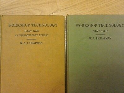 Workshop Technology part one and two books by W. A. J. Chapman