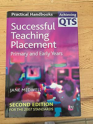 Successful Teaching Placement Primary & Early Years - Achieving QTS Jane Medwell