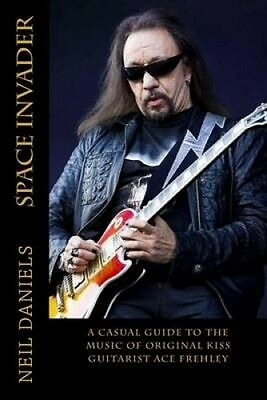 Space Invader - A Casual Guide to the Music of Original Kiss Guitarist Ace Frehl