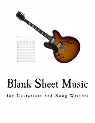 Blank Sheet Music: For Guitarists and Song Writers by Rockin' Joe Masters.