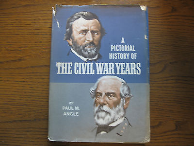 A Pictorial History of The Civil War Years  Paul Angle
