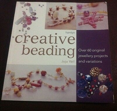 Creative Beading: Over 60 Original Jewellery Projects and Variations by Juju...
