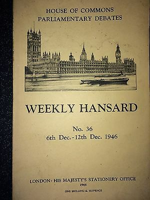 Weekly Hansard - 70 years old - 6th -12th December 1946