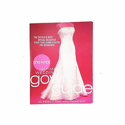 The Knot's The Ultimate Wedding Guide! Over 1000 gowns & 2000 designers!