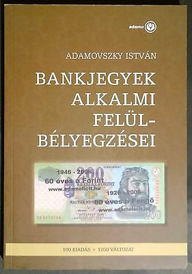 Adamovszky: Hungarian Banknote Catalog OverStamping Catalog. New!