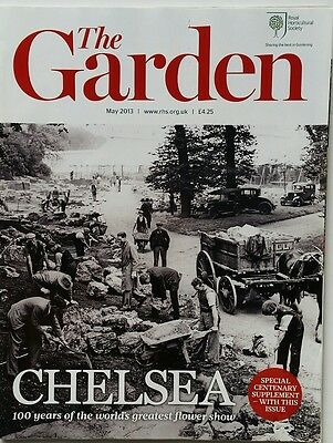 RHS The Garden Magazine May 2013 including Chelsea special centenary suppliment