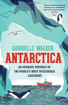 Antarctica: An Intimate Portrait of the World's Most Mysterious Continent Walker
