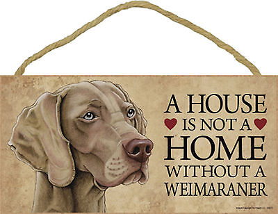 A house is not a home without a Weimaraner Dog Wood Sign Plaque USA Made - NEW