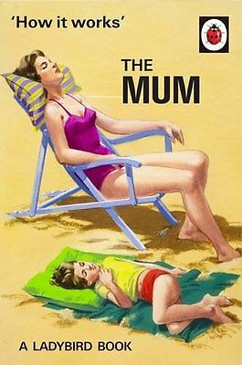 How It Works The Mum Ladybird Books for Grown-Ups 9780718184216