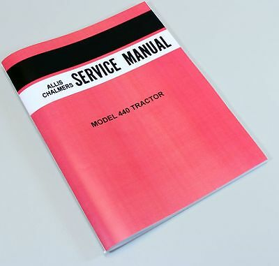Allis Chalmers 440 Tractor Service Repair Technical Shop Manual Overhaul