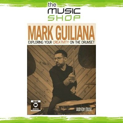 New Mark Guiliana: Exploring Your Creativity on the Drumset - Drums Tuition Book
