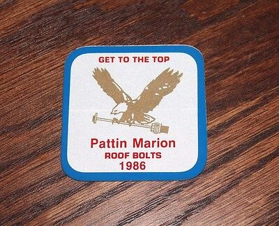 1986 Pattin Marion Roof Bolts Coal Miner Decal
