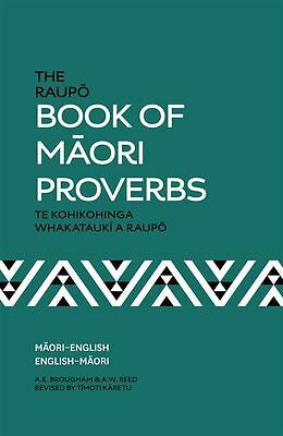 Raupo Book Of Maori Proverbs The by A.W. Reed - Paperback - NEW - Book