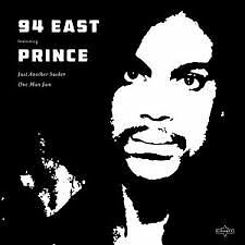 94 East featuring Prince - Just Another Sucker/One Man Jam