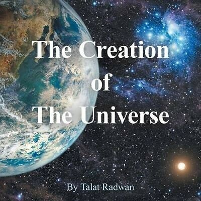 The Creation of the Universe by Talat Radwan.