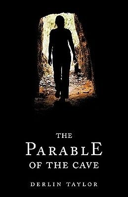 The Parable of the Cave by Derlin Taylor.