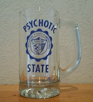 Psycotic State Beer Mug - Crazy University Stein