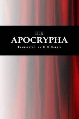 The Apocrypha by R. H. Harris.
