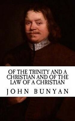 Of the Trinity and a Christian by John Bunyan.