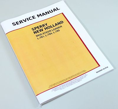 Ford New Holland L781 L784 L785 Skid-Steer Loader Service Repair Shop Manual
