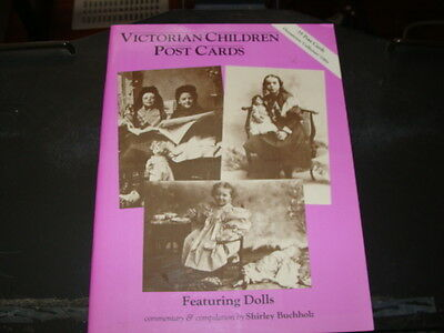 Victorian Children 35 Post Cards FEATURING VINTAGE ANTIQUE DOLLS from the 1800's