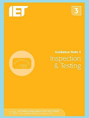 IET Guidance Note 3: Inspection & Testing (Electrical Regulations) 9781849198738
