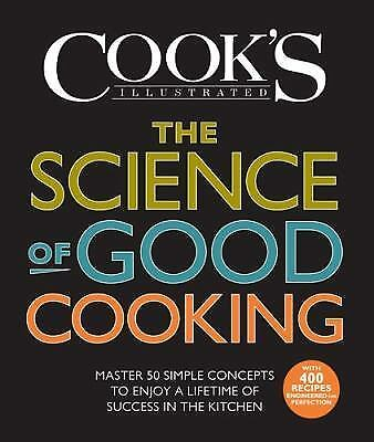 The Science of Good Cooking Cook's Illustrated Cookbooks