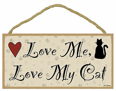 Cat  Love Me, Love My Cat - Wood Sign Novelty Plaque - Made in USA - NEW