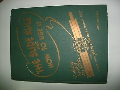 The Slide Rule And How To Use It Sommers Drell 1943 Very Nice Condition